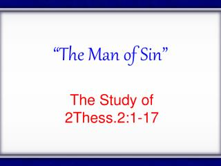 """The Man of Sin"""