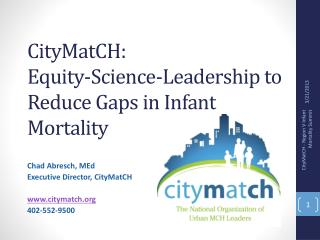 CityMatCH :  Equity-Science-Leadership to Reduce Gaps in Infant Mortality