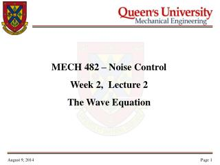 MECH 482 – Noise Control Week 2,  Lecture 2 The Wave Equation