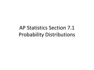 AP Statistics Section  7.1  Probability Distributions