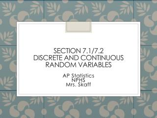 Section  7.1/7.2 Discrete and Continuous Random  Variables