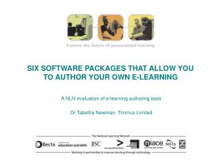 SIX SOFTWARE PACKAGES THAT ALLOW YOU TO AUTHOR YOUR OWN E-LEARNING