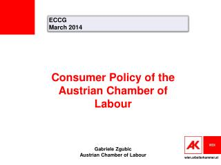 Consumer  Policy of the  Austrian  Chamber of  Labour