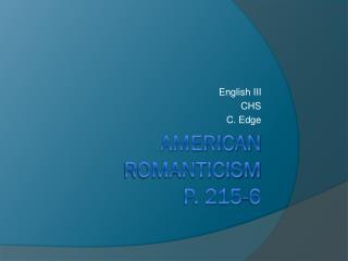 American Romanticism p. 215-6