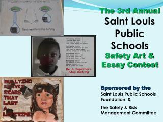 The 3rd Annual Saint Louis    Public Schools Safety Art & Essay Contest