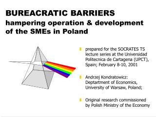 B UREACRATIC BARRIERS hampering operation & development of the SMEs in Poland
