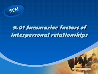 9.01 Summarize factors of interpersonal relationships