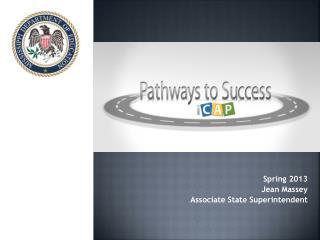 Spring 2013 Jean Massey Associate State Superintendent