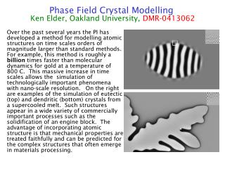 Phase Field Crystal Modelling  Ken Elder, Oakland University,  DMR-0413062