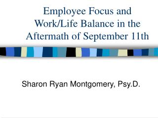 Employee Focus and Work/Life Balance in the Aftermath of September 11th
