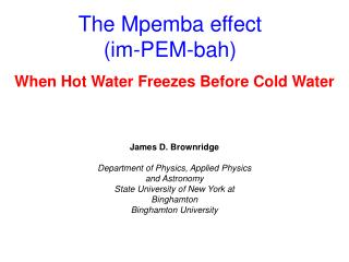 The Mpemba effect (im-PEM-bah)