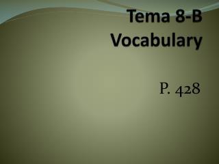 Tema 8-B Vocabulary
