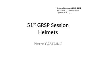 51 st  GRSP Session Helmets