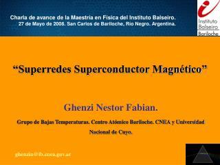 """Superredes Superconductor Magnético"""