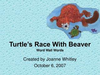 Turtle's Race With Beaver Word Wall Words