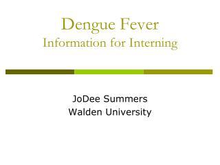 Dengue Fever Information for Interning