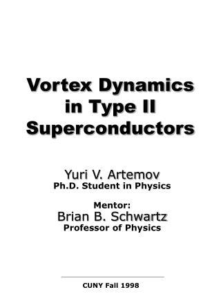 Vortex Dynamics in Type II Superconductors