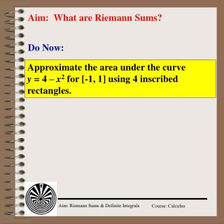 Aim:  What are Riemann Sums?