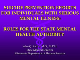 Alan Q. Radke, M.D., M.P.H. State Medical Director Minnesota Department of Human Services