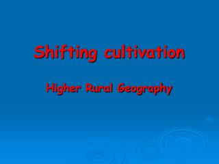 Shifting cultivation Higher Rural Geography
