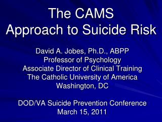 The CAMS  Approach to Suicide Risk