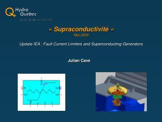 «Supraconductivité» Mai 2009 Update IEA : Fault Current Limiters and Superconducting Generators