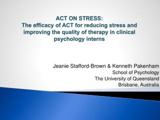 Jeanie Stafford-Brown & Kenneth Pakenham School of Psychology  The University of Queensland