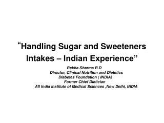 � Handling Sugar and Sweeteners Intakes � Indian Experience�