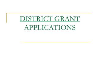 DISTRICT GRANT APPLICATIONS