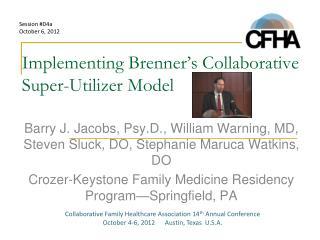 Implementing Brenner�s Collaborative Super-Utilizer Model