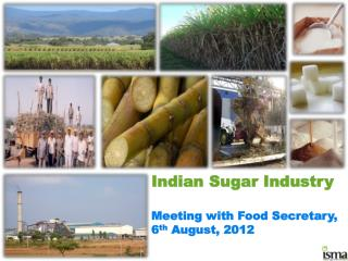 Indian Sugar Industry Meeting with Food Secretary, 6 th  August, 2012