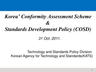 Korea' Conformity Assessment Scheme  & Standards Development Policy (COSD)