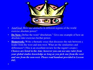 Aim/Goal:  How did monarchs in different regions of the world exercise absolute power?