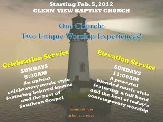 Starting Feb. 5, 2012 GLENN  VIEW BAPTIST CHURCH