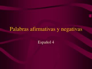 Palabras afirmativas y negativas