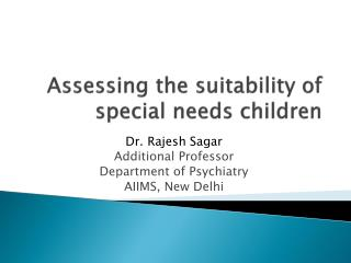 Assessing the suitability of special needs children