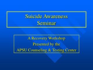 Suicide Awareness Seminar