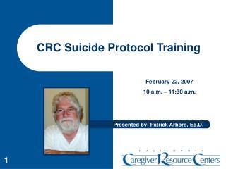 CRC Suicide Protocol Training