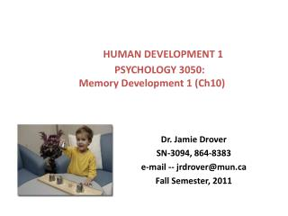 HUMAN DEVELOPMENT 1                 PSYCHOLOGY 3050:           Memory Development 1 (Ch10)