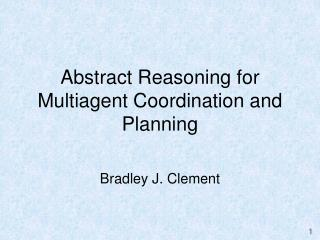 Abstract Reasoning for Multiagent Coordination and Planning
