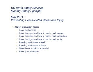 Safety Discussion Topics Know the hazards Know the signs and how to react – heat cramps