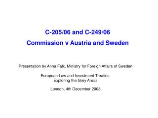 C-205/06 and C-249/06  Commission v Austria and Sweden