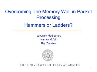 Overcoming The Memory Wall in Packet Processing Hammers or Ladders?