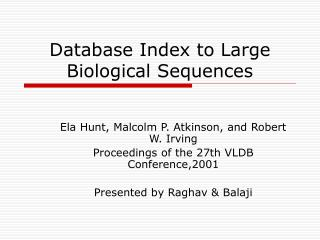 Database Index to Large Biological Sequences