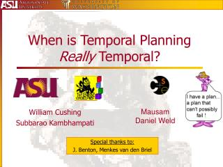 When is Temporal Planning  Really  Temporal?