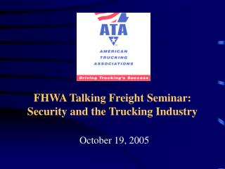 FHWA Talking Freight Seminar: Security and the Trucking Industry