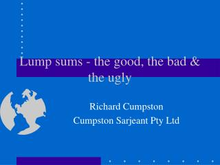 Lump sums - the good, the bad & the ugly