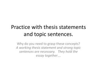 Practice with thesis statements and topic sentences.