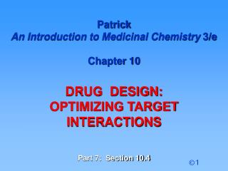 Patrick  An Introduction to Medicinal Chemistry  3/e Chapter 10 DRUG  DESIGN: