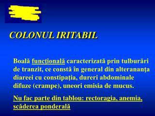 COLONUL IRITABIL